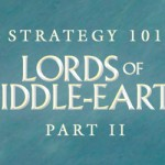 Lords of Middle-earth Strategy 101 – (2) Minions and Lesser Minions