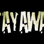 Stay Away! in stores starting on May, 8th; retailers invited for release event
