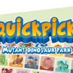Quickpick – Mutant Dinosaur Park starts to hit the shelves on May, 8th