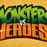 """Monsters vs Heroes"" to hit the stores starting on March, 2nd"