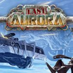 Ares to publish the English edition of the post-apocalyptic board game Last Aurora